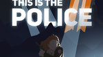 This Is the Police 2 announced - Packshots